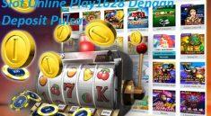 Slot Online Play1628 Dengan Deposit Pulsa